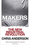 Makers: The New Industrial Revolution by Chris Anderson Picture