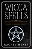 Wicca Spells: Wiccan Guide for Beginners. The Witchcraft and Magic Meditation for Moon Ritual. Wiccapedia and New Religion Starter Kit.