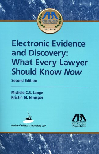 Electronic Evidence and Discovery: What Every Lawyer Should Know Now