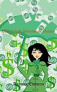 Une simple histoire de chance par Laure Allard-d'Adesky