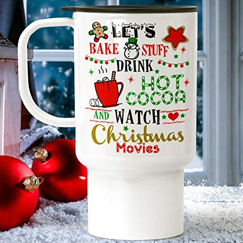 Holiday Travel Mug with Lid | Watch Christmas Movies Drink Hot Cocoa Bake Cookies, Festive Tumbler, Large 18 ounce Cup -  Foxy Mug