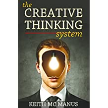 Creative Thinking: 17 Tactics To Skyrocket Your Creativity & Success (Creative Thinking, Creativity, Creative Process, How To Be Creative)