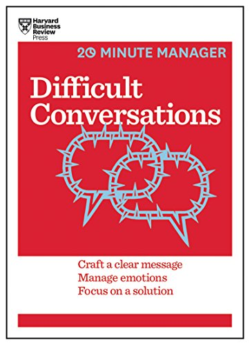 Difficult Conversations (HBR 20-Minute Manager