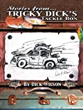 Tricky Dick's Tackle Box, Dick E. Wilson, 147592576X