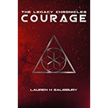 Courage (The Legacy Chronicles Book 1)