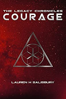Courage (The Legacy Chronicles Book 1) by [Salisbury, Lauren H]