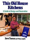 This Old House Kitchens, Steve W. Thomas and Philip Langdon, 0316841072