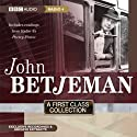 John Betjeman: A First Class Collection Audiobook by John Betjeman Narrated by John Betjeman