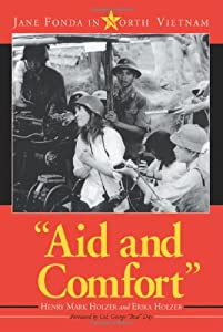 Aid And Comfort: Jane Fonda in North Vietnam from McFarland & Company, Inc., Publishers