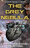 The Grey Nebula: War of the Way - Book 1