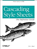 Cascading Style Sheets: The Definitive Guide (Classique Us)