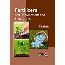 Fertilizers: Soil Improvement and Plant Growth