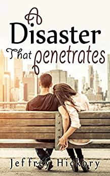 True Love Story: A Disaster That Penetrates (Broken Love Series) by [Hickory, Jeffrey]