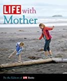 Life with Mother, Life Magazine Editors, 1603200576