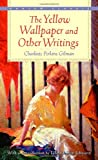 The Yellow Wallpaper and Other Writings (Bantam Classics), Charlotte Perkins Gilman, Lynne Sharon Schwartz, 055321375X