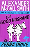 The Good Husband of Zebra Drive by Alexander McCall Smith front cover