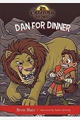 Dan for Dinner: Daniel's Story (The Creator's Toy Chest) Hardcover
