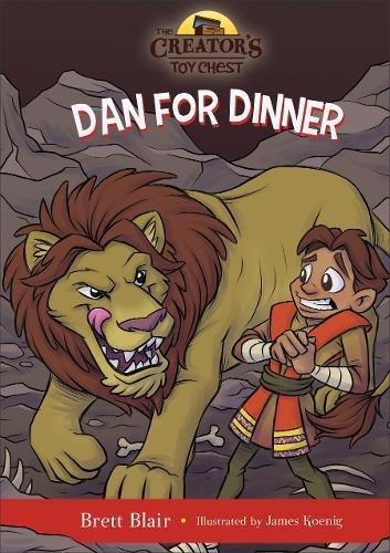 Dan for Dinner: Daniel's Story (The Creator's Toy Chest)