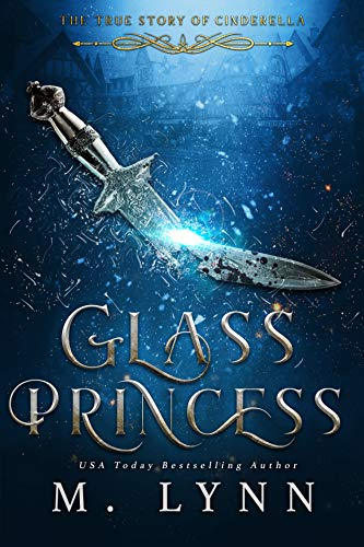 Glass Princess (Fantasy and Fairytales Book 5) by [Lynn, M.]