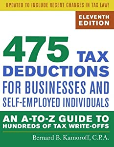 475 Tax Deductions for Businesses and Self-Employed Individuals: An A-to-Z Guide to Hundreds of Tax Write-Offs by Taylor Trade Publishing