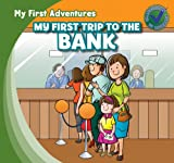 My First Trip to the Bank, Katie Kawa, 1433962381