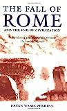 The Fall of Rome, Bryan Ward-Perkins, 0192807285