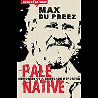 Pale Native: Memories of a Renegade Reporter