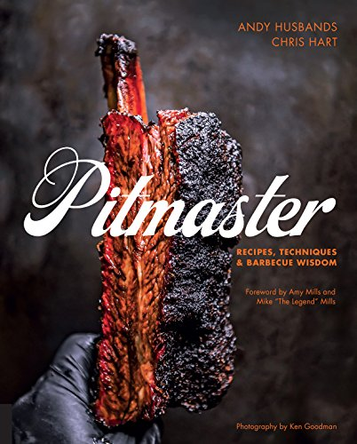 Pitmaster: Recipes, Techniques, and Barbecue Wisdom by Andy Husbands, Chris Hart