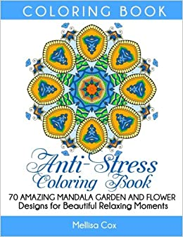 Anti Stress Coloring Book 70 Amazing Mandala Garden And Flower
