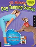 10-Minute Dog Training Games: Quick and Creative A...