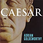 Caesar: Life of a Colossus | Adrian Goldsworthy