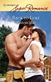 Back to Luke, Kathryn Shay, 037371579X