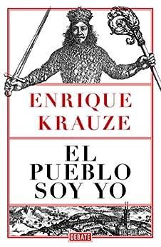 El pueblo soy yo de [Krauze, Enrique]