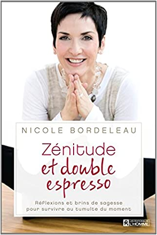 Zenitude et double espresso (Nicole Bordeleau)