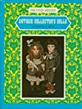 Antique Collector Dolls, Patricia R. Smith, 0891450211