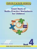Power Packed Giant Book of Maths Practice Sheets for Children: Book 4