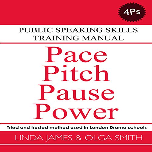 Pace, Pitch, Pause, Power: Public Speaking Skills Training Manual: Get Rid of Your Accent, Book 5