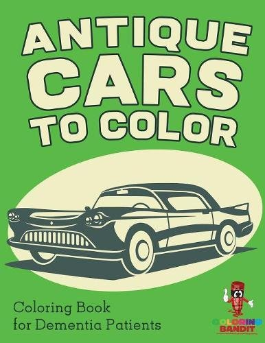 Antique Cars To Color   Coloring Book For Dementia Patients