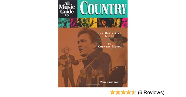 all music guide to country the definitive guide to country music rh amazon com country music gig guide melbourne country music festival guide 2018