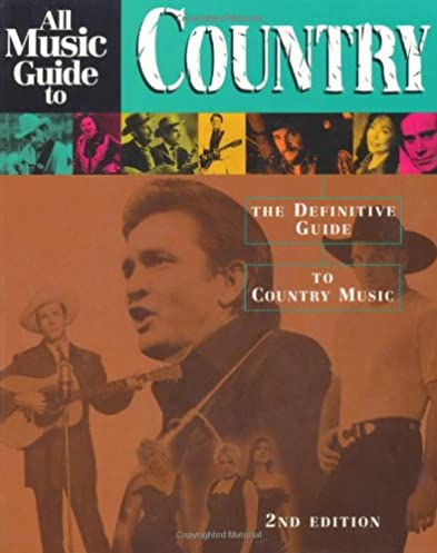 all music guide to country the definitive guide to country music rh amazon com country music gig guide ireland slipcue country music guide