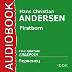 Firstborn [Russian Edition] | Hans Christian Andersen