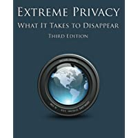 Extreme Privacy: What It Takes to Disappear
