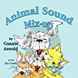 Animal Sound Mix-up by Connie Arnold (2010-08-12)