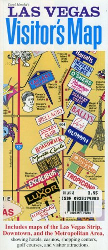 Carol Mendel's Las Vegas visitor's map: Includes maps of the Las Vegas Strip, Downtown ... attractions