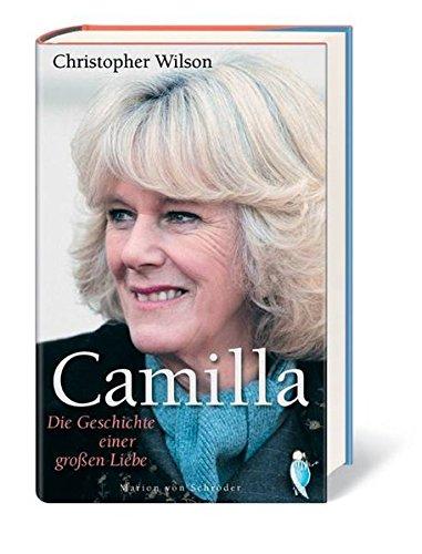 Camilla: Die Geschichte einer gro0en Liebe