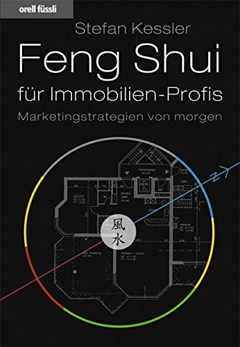 Feng Shui für Immobilien-Profis: Marketingstrategien von morgen