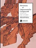 Dictionary of Organometallic Compounds, Jane E. MacIntyre, 0412632500