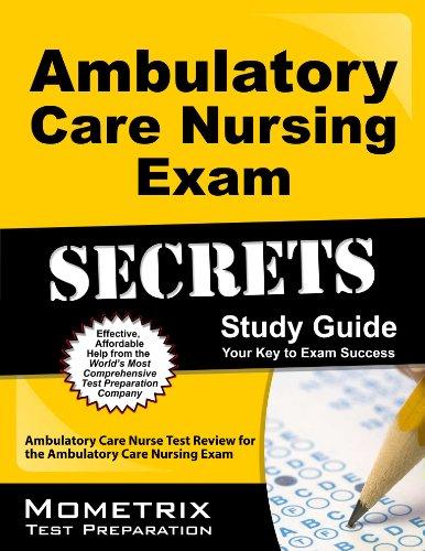 Ambulatory Care Nursing Exam Secrets Study Guide: Ambulatory Care Nurse Test Review for the Ambulatory Care Nursing Exam Pdf