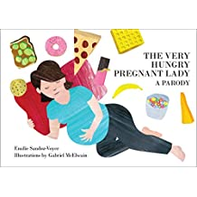 The Very Hungry Pregnant Lady