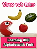 Learning ABC Alphabet with Fruit - Video for Child